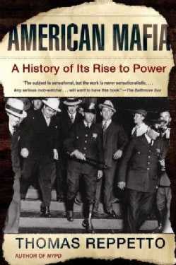 American Mafia: A History Of Its Rise To Power (Paperback)