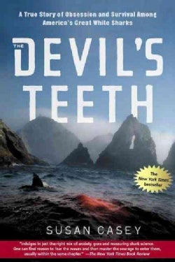 The Devil's Teeth: A True Story of Obsession And Survival Among America's Great White Sharks (Paperback)