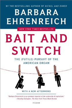 Bait And Switch: The (Futile) Pursuit of the American Dream (Paperback)