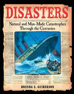 Disasters: Natural and Man-Made Catastrophes Through the Centuries (Hardcover)