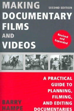 Making Documentary Films and Videos: A Practical Guide to Planning, Filming, and Editing Documentaries (Paperback)