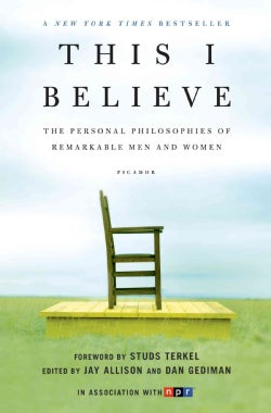 This I Believe: The Personal Philosophies of Remarkable Men and Women (Paperback)