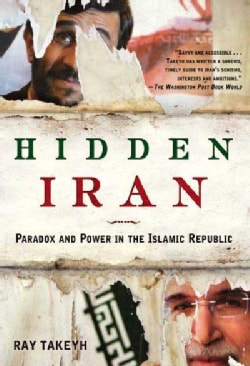 Hidden Iran: Paradox and Power in the Islamic Republic (Paperback)