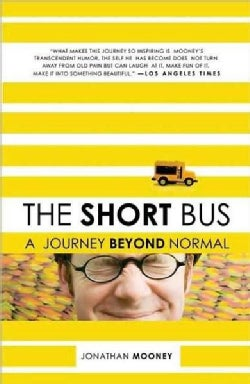 The Short Bus: A Journey Beyond Normal (Paperback)