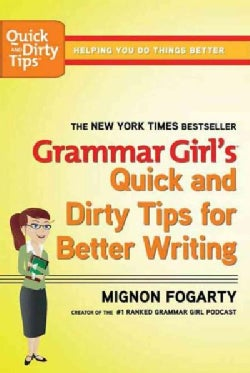 Grammar Girl's Quick and Dirty Tips for Better Writing (Paperback)