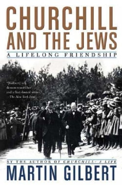Churchill and the Jews: A Lifelong Friendship (Paperback)