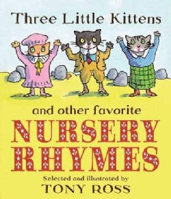 Three Little Kittens and Other Favorite Nursery Rhymes (Hardcover)
