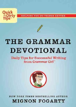 The Grammar Devotional: Daily Tips for Successful Writing from Grammar Girl (Paperback)