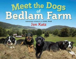 Meet the Dogs of Bedlam Farm (Hardcover)