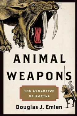 Animal Weapons: The Evolution of Battle (Hardcover)