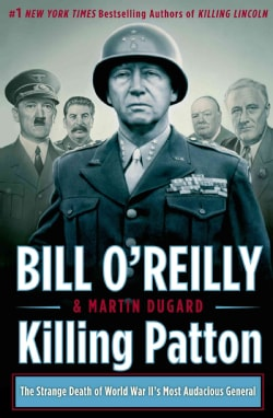 Killing Patton: The Strange Death of World War II's Most Audacious General (Hardcover)
