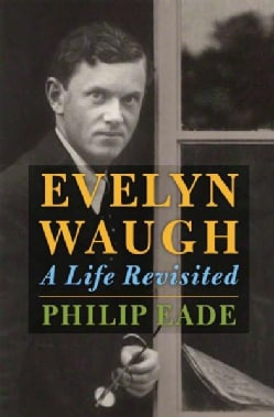 Evelyn Waugh: A Life Revisited (Hardcover)