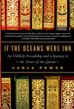 If the Oceans Were Ink: An Unlikely Friendship and a Journey to the Heart of the Quran (Paperback)