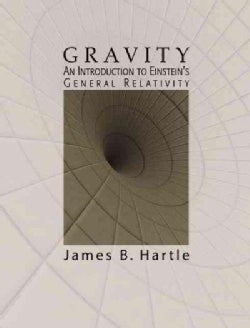 Gravity: An Introduction to Einstein's General Relativity (Hardcover)