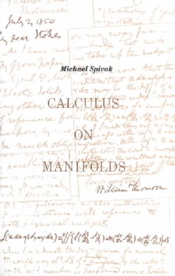 Calculus on Manifolds: A Modern Approach to Classical Theorems of Advanced Calculus (Paperback)