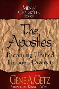 The Apostles: Becoming Unified Through Diversity (Paperback)
