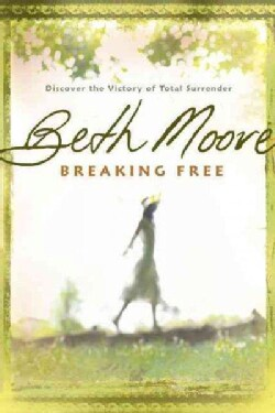 Breaking Free: Discover the Victory of Total Surrender (Paperback)