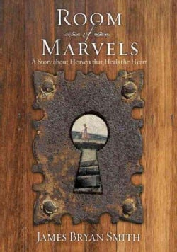 Room of Marvels: A Story About Heaven That Heals the Heart (Paperback)