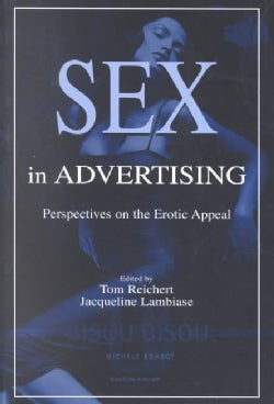 Sex in Advertising: Perspectives on the Erotic Appeal (Paperback)