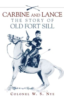 Carbine and Lance: The Story of Old Fort Sill (Paperback)