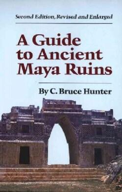A Guide to Ancient Maya Ruins (Paperback)