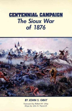 Centennial Campaign: The Sioux War of 1876 (Paperback)