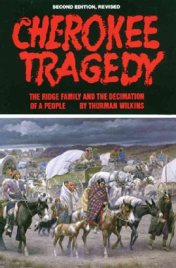 Cherokee Tragedy: The Ridge Family and the Decimation of a People (Paperback)