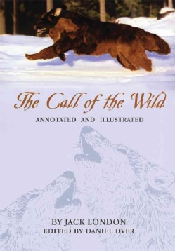 The Call of the Wild: Annotated and Illustrated (Paperback)