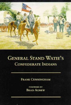 General Stand Watie's Confederate Indians: Confederate Indians (Paperback)