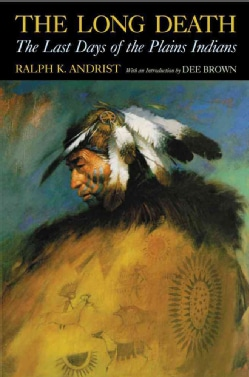 The Long Death: The Last Days of the Plains Indians (Paperback)