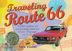 Traveling Route 66: 2,250 Miles of Motoring History from Chicago to L.A. (Paperback)