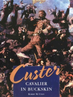 Custer: Cavalier in Buckskin (Hardcover)