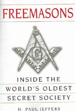 Freemasons: A History and Exploration of the World's Oldest Secret Society (Paperback)
