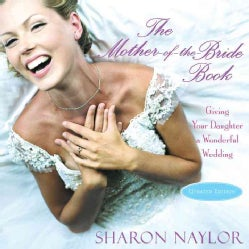 The Mother-of-the-Bride Book: Giving Your Daughter a Wonderful Wedding (Paperback)
