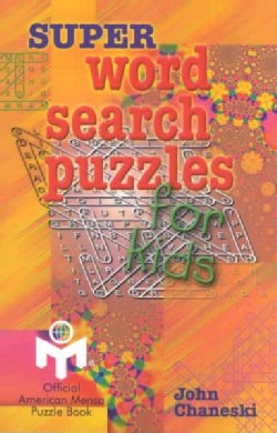 Super Word Search Puzzles for Kids: Official American Mensa Puzzle Book (Paperback)