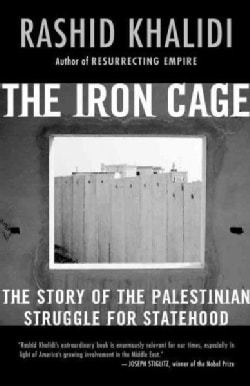 The Iron Cage: The Story of the Palestinian Struggle for Statehood (Paperback)