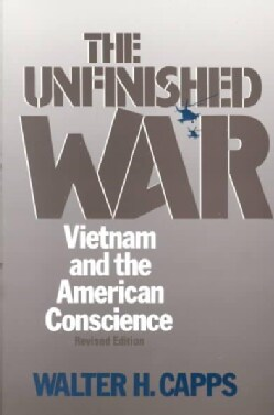 Unfinished War: Vietnam War in the American Conscience (Paperback)