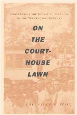 On the Courthouse Lawn: Confronting the Legacy of Lynching in the Twenty-first Century (Paperback)