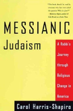 Messianic Judaism: A Rabbis Journey Through Religious Change in America (Paperback)