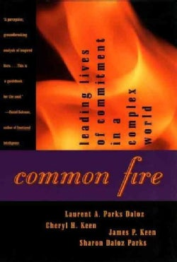 Common Fire: Leading Lives of Commitment in a Complex World (Paperback)