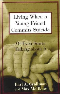 Living When a Young Friend Commits Suicide: Or Even Starts Talking About It (Paperback)