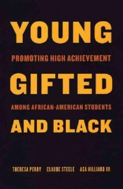 Young, Gifted, and Black: Promoting High Achievement Among African American Students (Paperback)