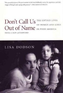 Don't Call Us Out of Name: The Untold Lives of Women and Girls in Poor America (Paperback)