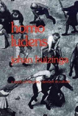 Homo Ludens: A Study of the Play-Element in Culture (Paperback)