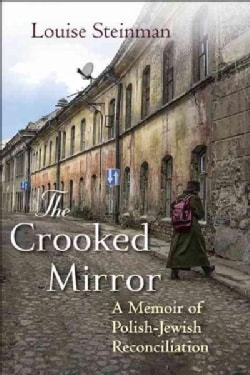 The Crooked Mirror: A Memoir of Polish-Jewish Reconciliation (Hardcover)