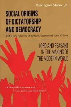 Social Origins of Dictatorship and Democracy: Lord and Peasant in the Making of the Modern World (Paperback)
