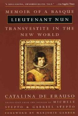 Lieutenant Nun: Memoir of a Basque Transvestite in the New World (Paperback)