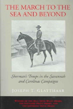 The March to the Sea and Beyond: Sherman's Troops in the Savannah and Carolinas Campaigns (Paperback)