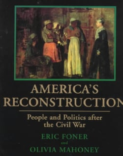 America's Reconstruction: People and Politics After the Civil War (Paperback)