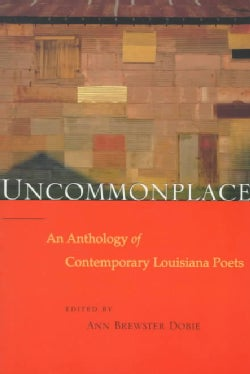 Uncommonplace: An Anthology of Contemporary Louisiana Poets (Paperback)